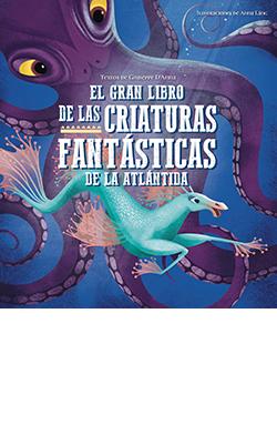 GRAN LIBRO DE LAS CRIATURAS FANTASTICAS DE LA ATLANTIDA. EL