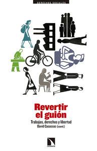 REVERTIR EL GUIÓN; TRABAJOS; DERECHOS Y LIBERTAD