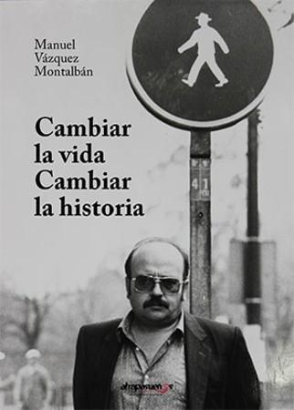 CAMBIAR LA VIDA; CAMBIAR LA HISTORIA