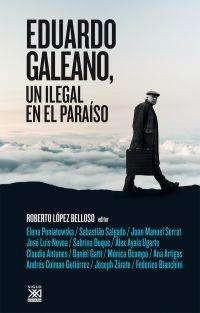 EDUARDO GALEANO; UN ILEGAL EN EL PARAISO