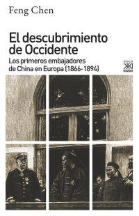 EL DESCUBRIMIENTO DE OCCIDENTE : LOS PRIMEROS EMBAJADORES DE CHINA EN EUROPA; 1866-1894