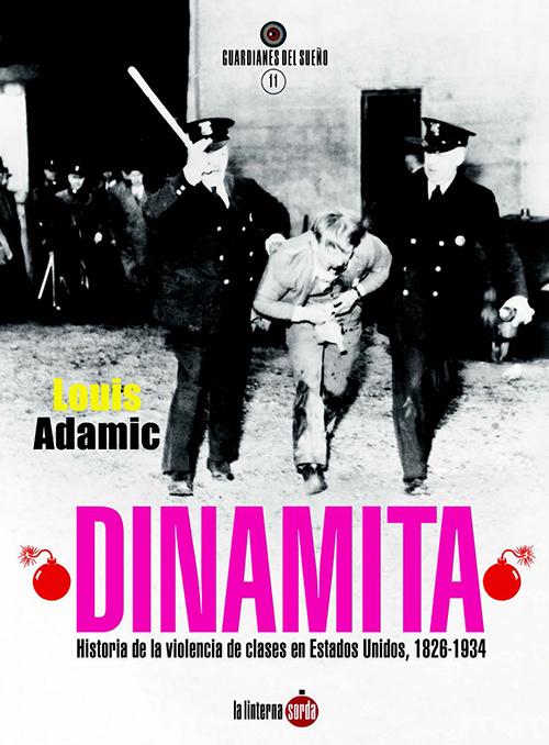 DINAMITA : HISTORIA DE LA VIOLENCIA DE CLASES EN ESTADOS UNIDOS; 1826-1934