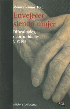 ENVEJECER SIENDO MUJER : DIFICULTADES; OPORTUNIDADES Y RETOS