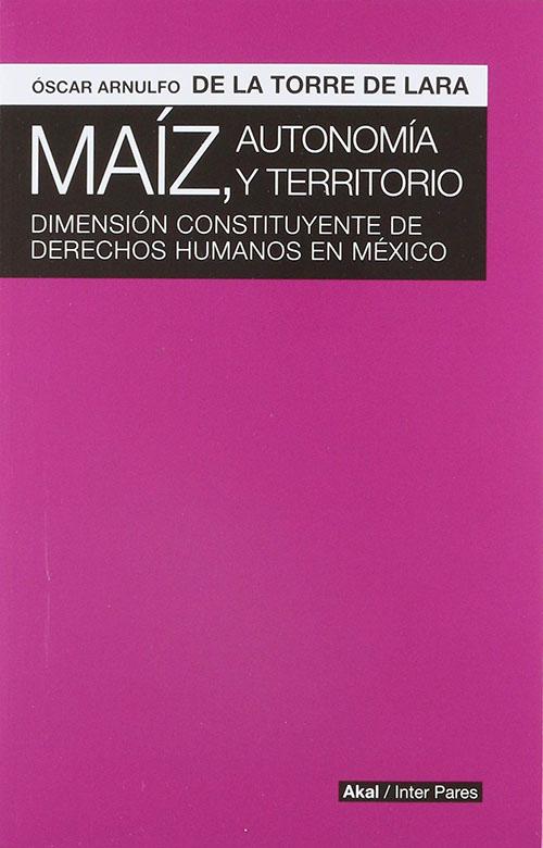 MAIZ; AUTONOMIA Y TERRITORIO