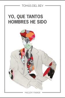 YO; QUE TANTOS HOMBRES HE SIDO