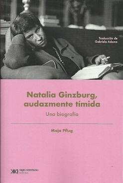 NATALIA GINZBURG;AUDAZMENTE TIMIDA UNA BIOGRAFIA