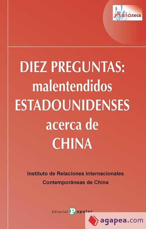 DIEZ PREGUNTAS: MALENTENDIDOS ESTADOUNIDENSES ACERCA DE CHINA