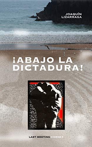 ABAJO LA DICTADURA