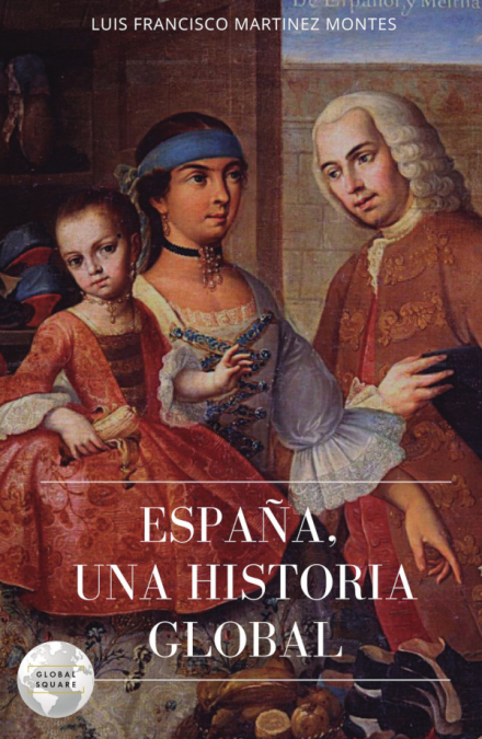 ESPAÑA / UNA HISTORIA GLOBAL