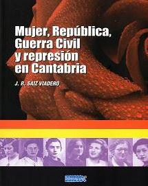 MUJER; REPÚBLICA; GUERRA CIVIL Y REPRESIÓN EN CANTABRIA