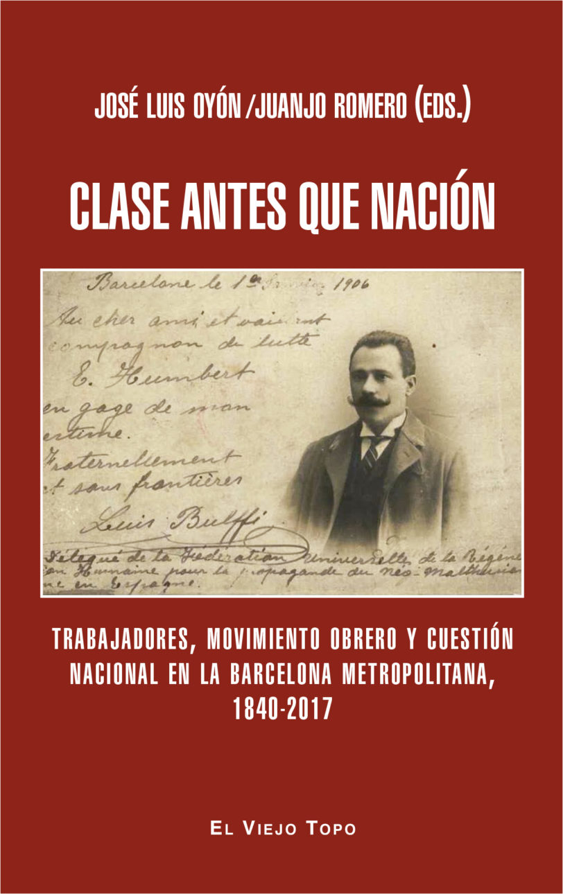 CLASE ANTES QUE NACIÓN : TRABAJADORES; MOVIMIENTO OBRERO Y CUESTIÓN NACIONAL EN LA BARCELONA METROPO
