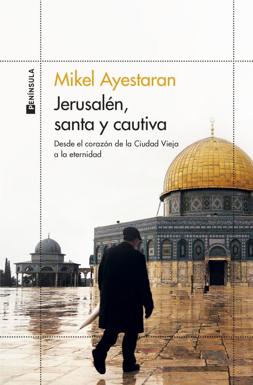 JERUSALEN; SANTA Y CAUTIVA