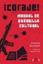 ¡CORAJE! MANUAL DE GUERRILLA CULTURAL