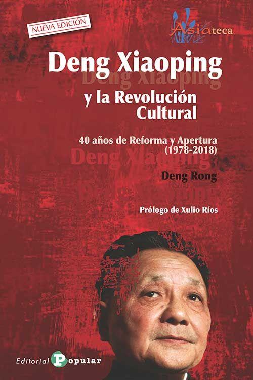 DENG XIAOPING Y LA REVOLUCION CULTURAL:40 AÑOS DE REFORMA Y