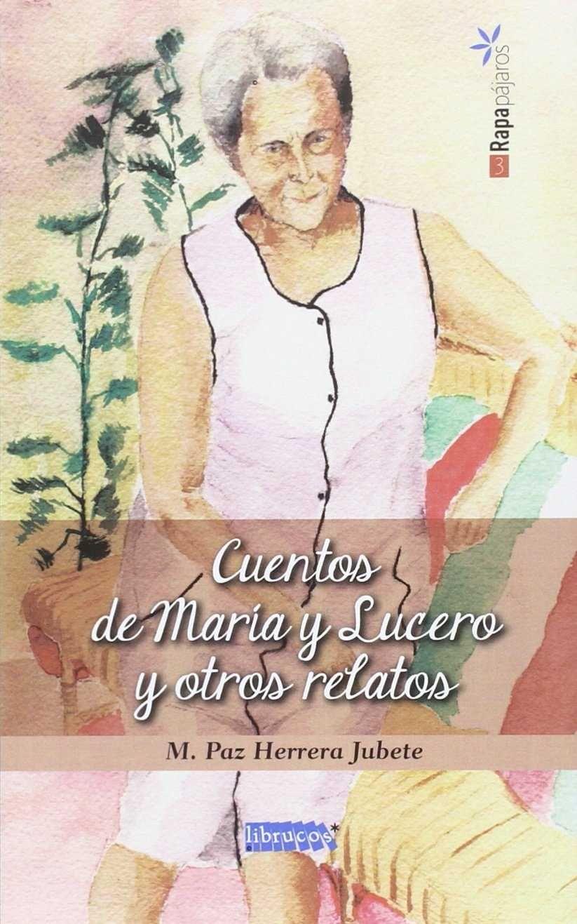 CUENTOS DE MARÍA Y LUCERO Y OTROS RELATOS