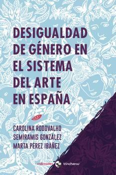 DESIGUALDAD DE GENERO EN EL SISTEMA DEL ARTE EN ESPAÑA