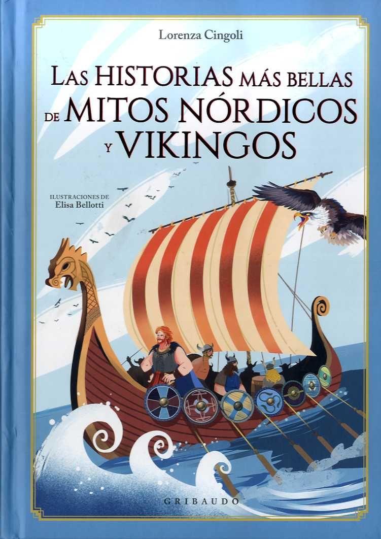HISTORIAS MÁS BELLAS DE MITOS NÓRDICOS Y VIKINGOS; LAS