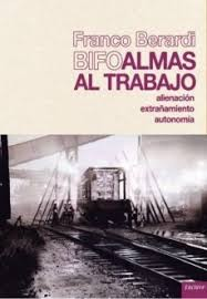 ALMAS AL TRABAJO : ALIENACI�N; EXTRA�AMIENTO; AUTONOM�A