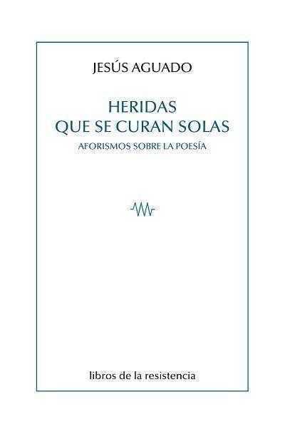 HERIDAS QUE SE CURAN SOLAS