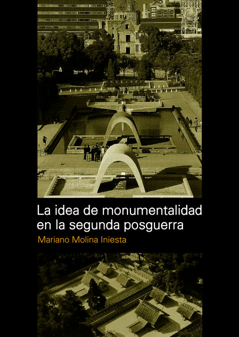 LA IDEA DE MONUMENTALIDAD EN LA SEGUNDA POSTGUERRA