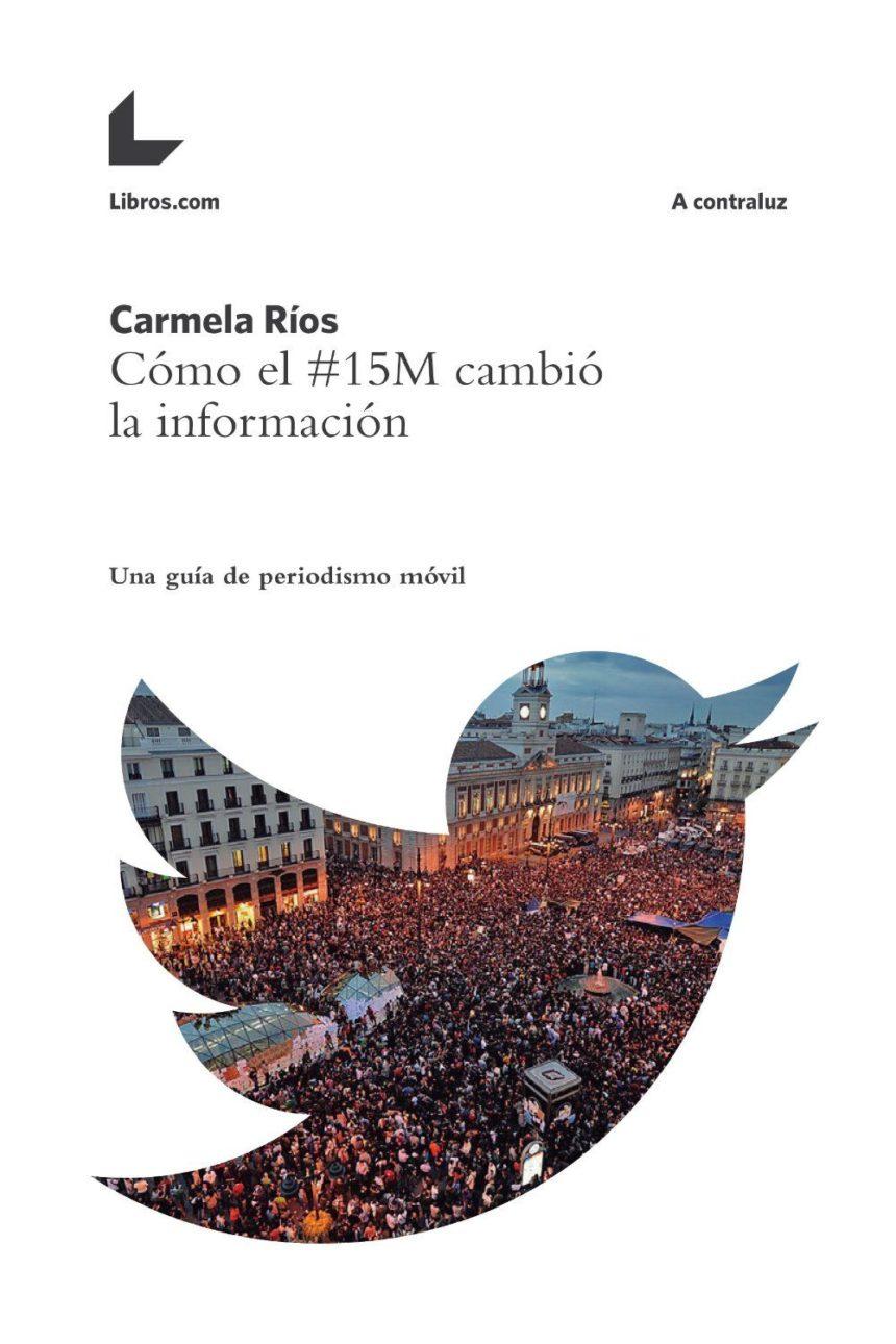 CÓMO EL #15M CAMBIÓ LA INFORMACIÓN